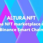 Altura NFT The NFT marketplace on Binance Smart Chain