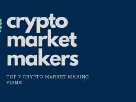 Best Crypto Market Makers and Crypto Market Making Firms